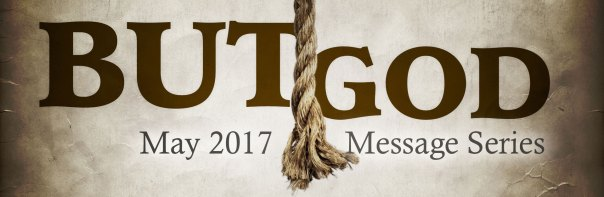 But God - May 2017 Message Series