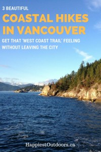"3 beautiful coastal hikes in Vancouver. Get at that ""West Coast Trail"" feeling without leaving the city. Beach hiking near Vancouver."