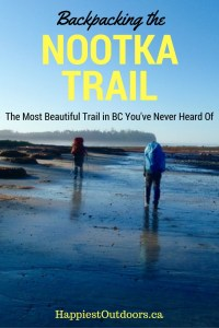 Backpacking the Nootka Trail: The Most Beautiful Trail in BC That You've Never Heard Of