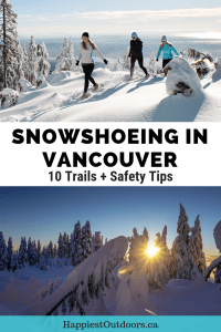 The Ultimate Guide to Snowshoeing in Vancouver, BC, Canada. Includes 10 trails, safety tips, where to rent snowshoes and more.