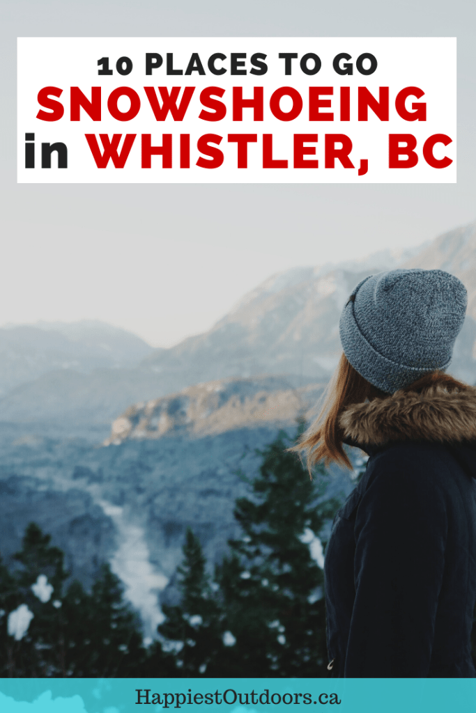 Where to go snowshoeing in Whistler, BC, Canada. 10 snowshoe trails in Whistler plus info on where to rent snowshoes and how to stay safe. #snowshoeing #Whistler #BritishColumbia