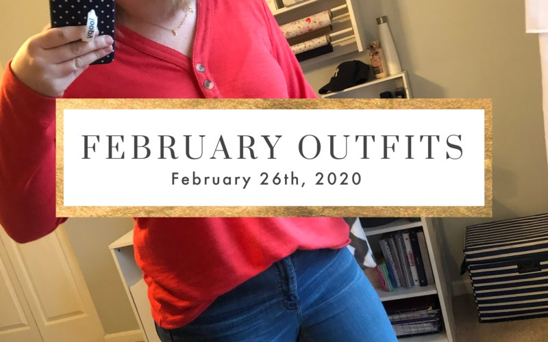 FEBRUARY OUTFIT ROUNDUP