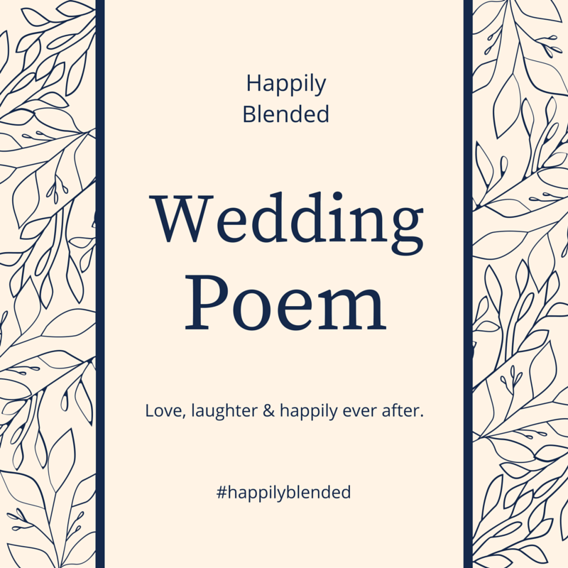 We have a wedding poem, Brandy Ellen from Happily Blended shares a wedding poem idea for blended families.