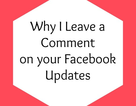 Why I Leave a Comment on Your Facebook Updates