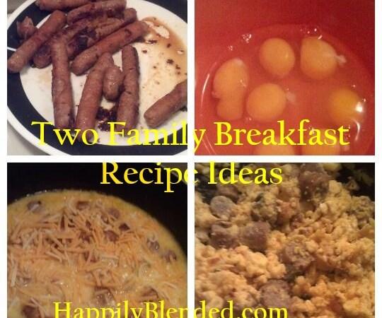 Two Family Breakfast Ideas #Foodie