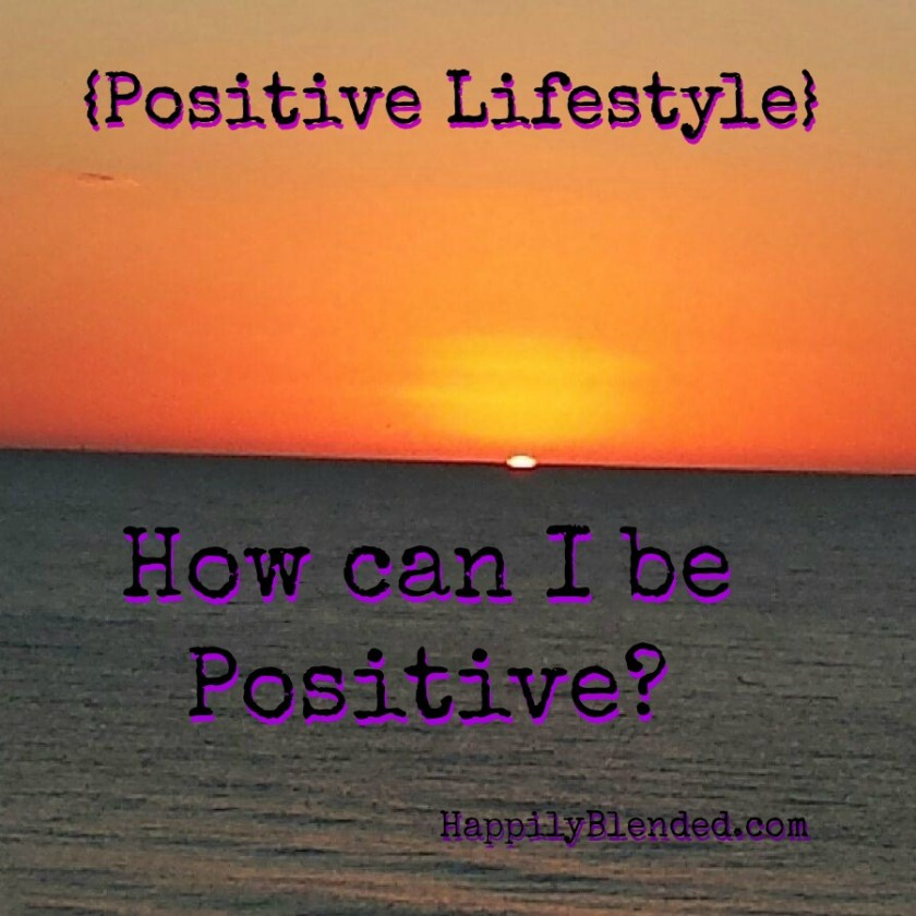 Positive Lifestyle How Can I Be Positive
