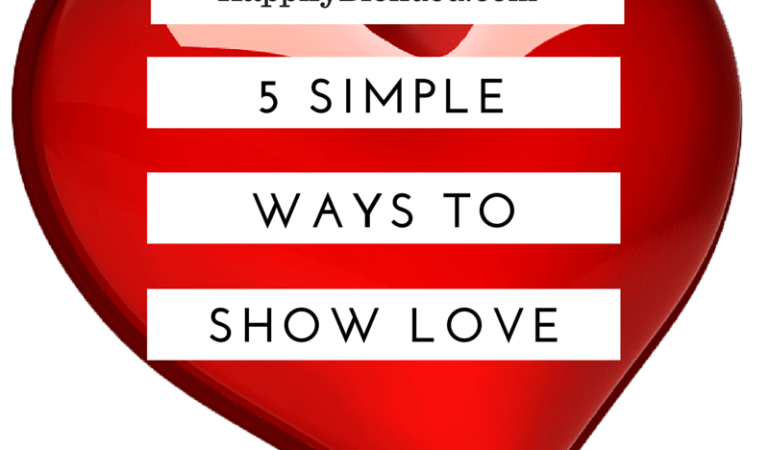 5 Simple Ways to Show Love