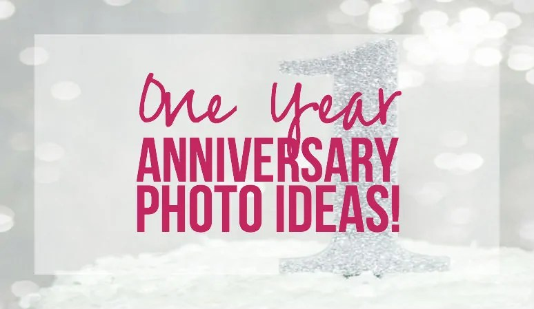 One Year Anniversary Photo Ideas Happily Ever After Etc