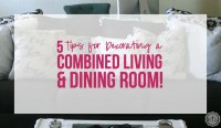 5 Tips for Decorating a Combined Living & Dining Room ...