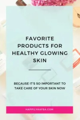 favourite products for healthy glowing skin