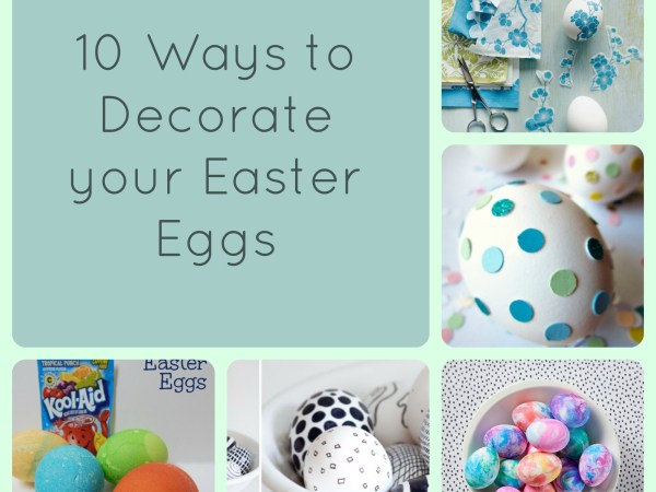 10 Ways to Decorate Your Easter Eggs for 2019