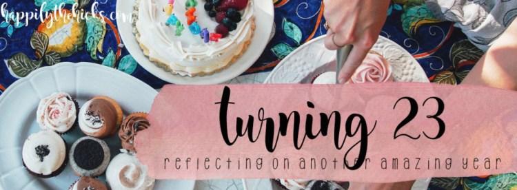 Turning 23 | read more at happilythehicks.com