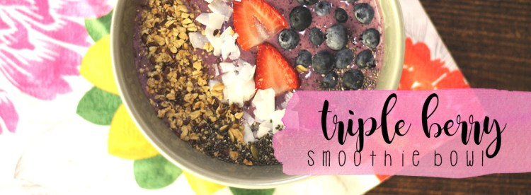 Triple Berry Smoothie Bowls