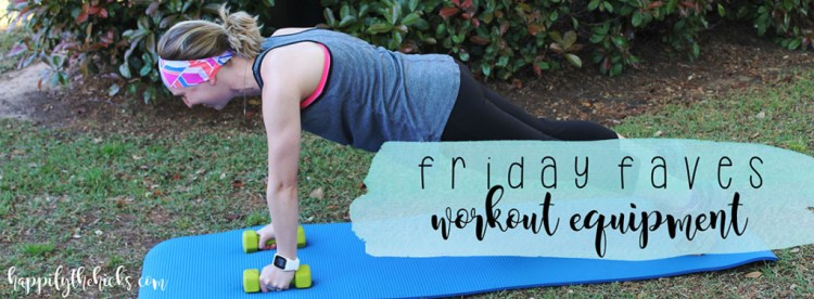 Friday Faves- Workout Equipment | read more at happilythehicks.com