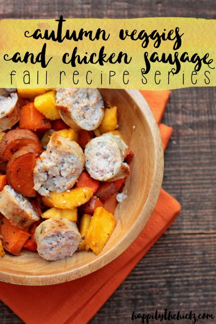 Autumn Veggies and Chicken Sausage   read more at happilythehicks.com