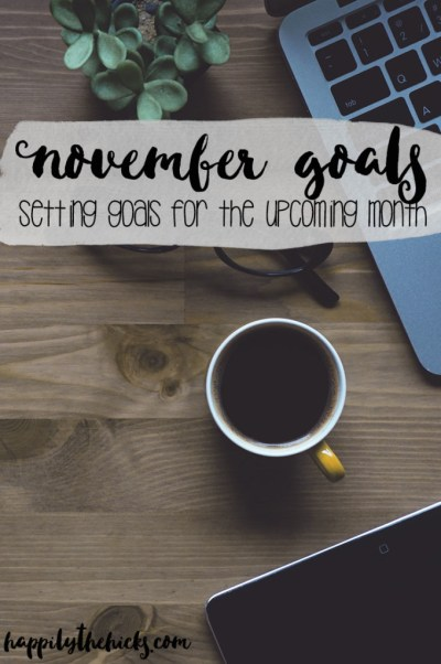November Goals | read more at happilythehicks.com