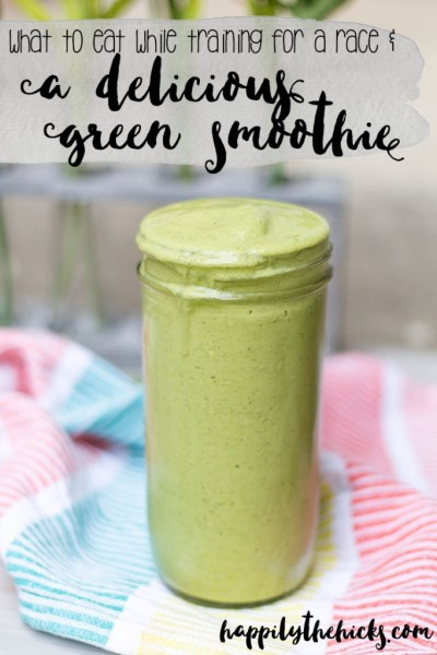 A detailed list on what to eat while you're training, and check out the delicious green smoothie recipe that is the perfect post-run meal! | read more at happilythehicks.com