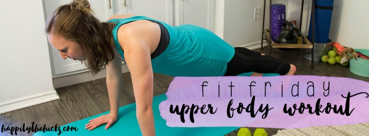 Check out this fun yet fierce upper body workout! You'll love this Friday's Fitness post.   read more at happilythehicks.com