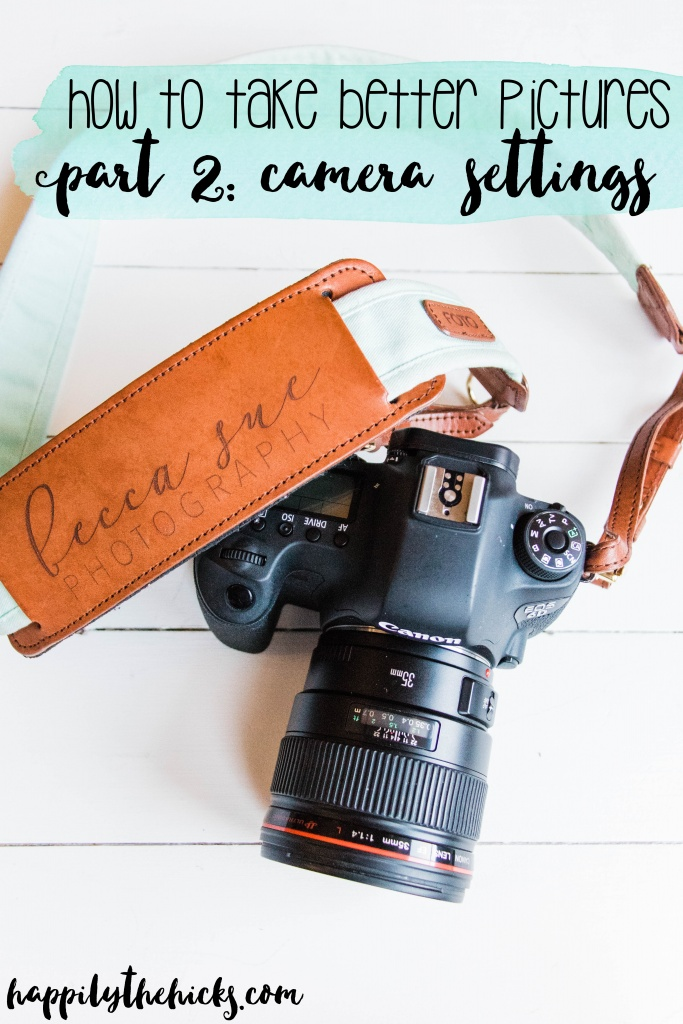 How to Take Better Pictures - Camera Settings | read more at happilythehicks.com