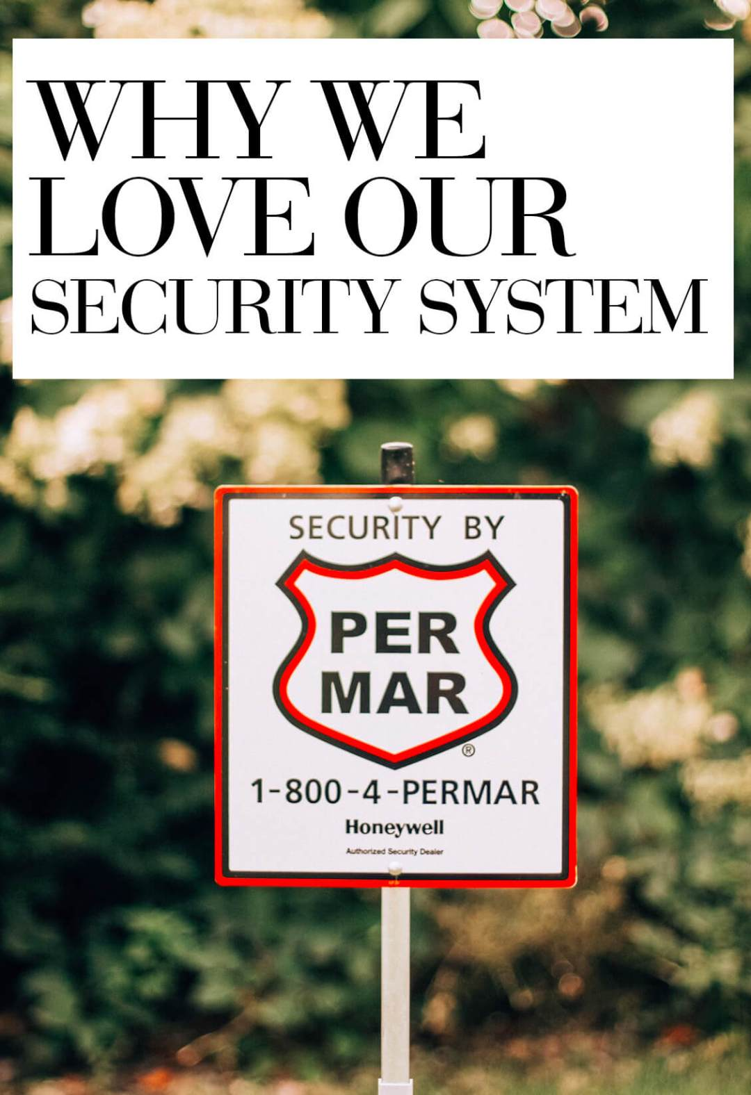 Why We Love Our Home Security System #ad | home security systems for families