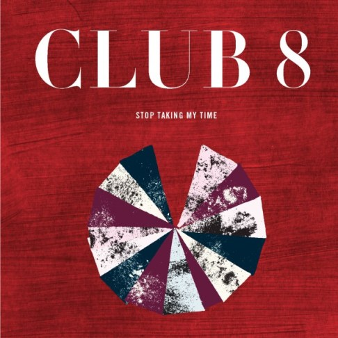 Club-8-Stop-Taking-My-Time-608x608