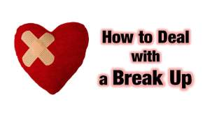 How to Deal With a Break up