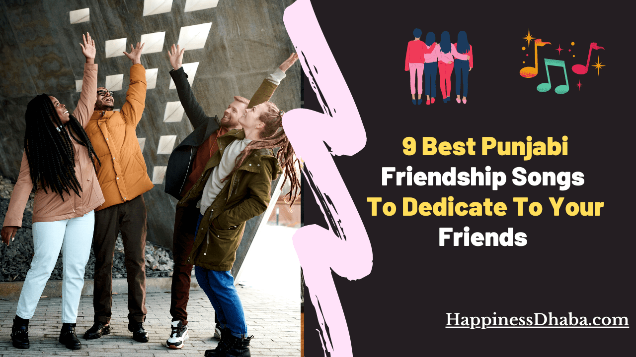 9 Best Punjabi Songs To Dedicate To Your Friends Happinessdhaba Get notified about the latest hits and trends, so that you are always on top of the latest in music when it comes to your friends. 9 best punjabi songs to dedicate to
