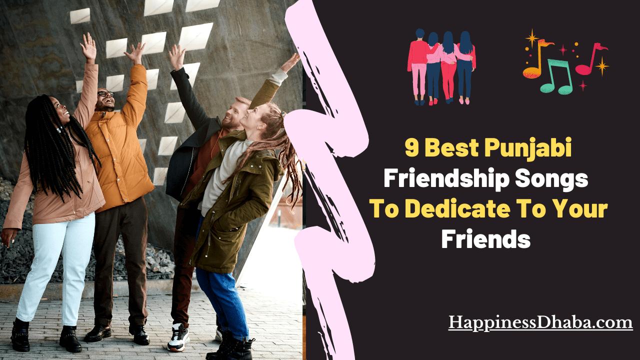 9 Best Punjabi Songs To Dedicate To Your Friends Happinessdhaba This friendship songs mashup is sung by himanshu bharadwaj. 9 best punjabi songs to dedicate to