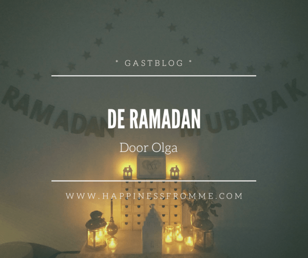 | Gastblog | Olga – De Ramadan