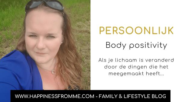 Body positivity, als je lichaam is veranderd door de dingen die het meegemaakt heeft…