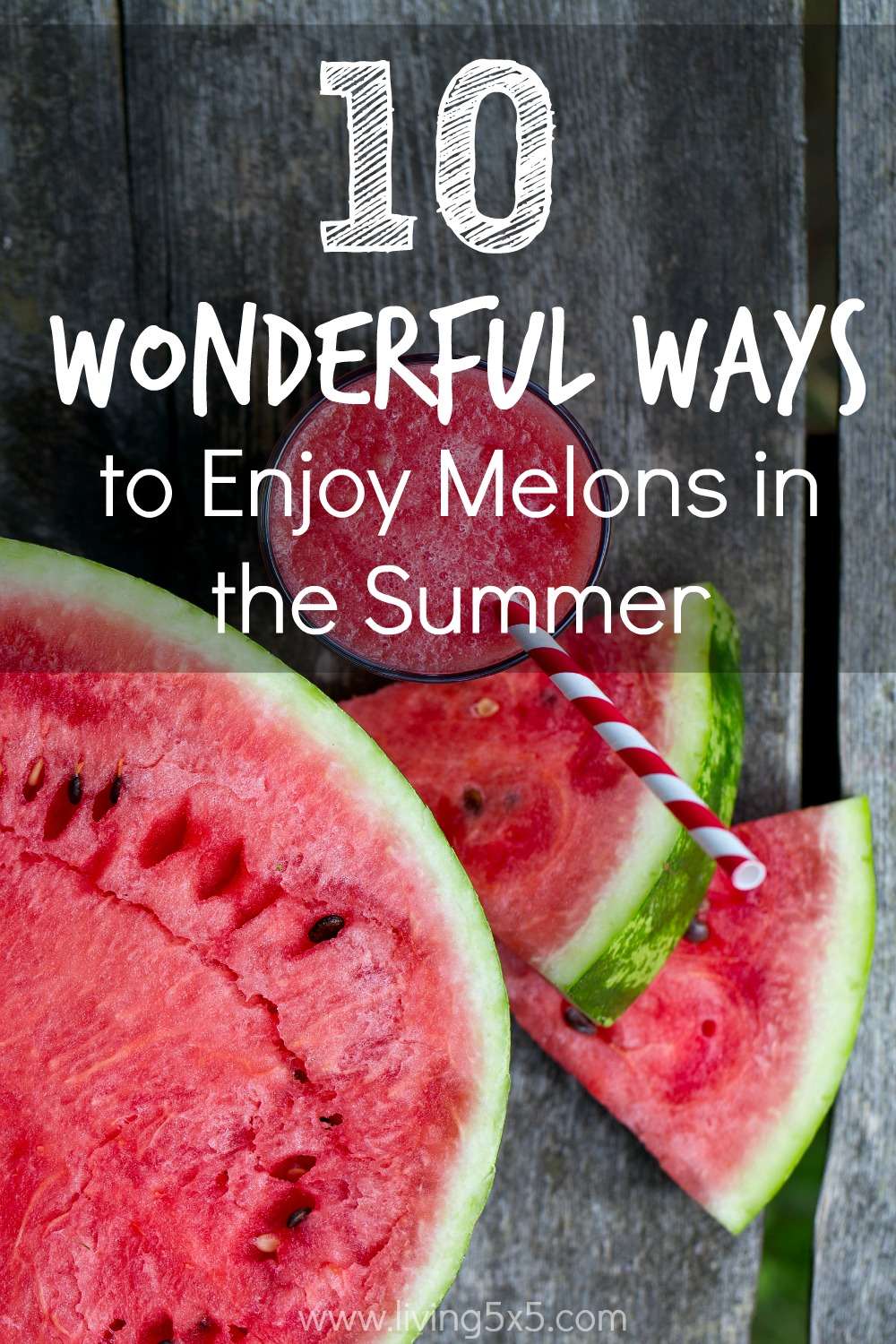 10 Wonderful Ways To Enjoy Melons In The Summer