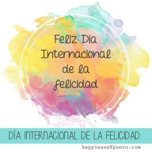 dia-internacional-de-la-felicidad-1_feliz-dia-de-la-felicidad