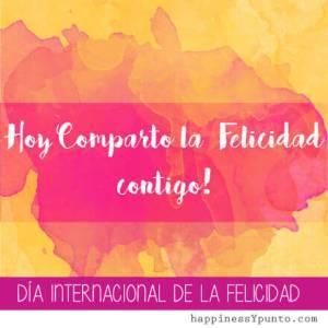 dia-internacional-de-la-felicidad-hoy-comparto-la-felicidad-contigo