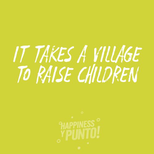 Parenting Quote: It takes a village to raise children