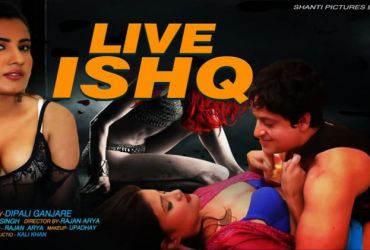 Live Ishq - MauziFilms Web Series Full Episodes Free Download