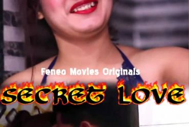 Secret Love Feneo Movies Web Series All Episodes Free Download In Hindi 720p HD