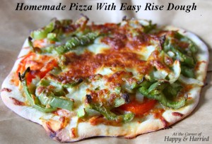 Homemade Pizza With Easy Rise Dough