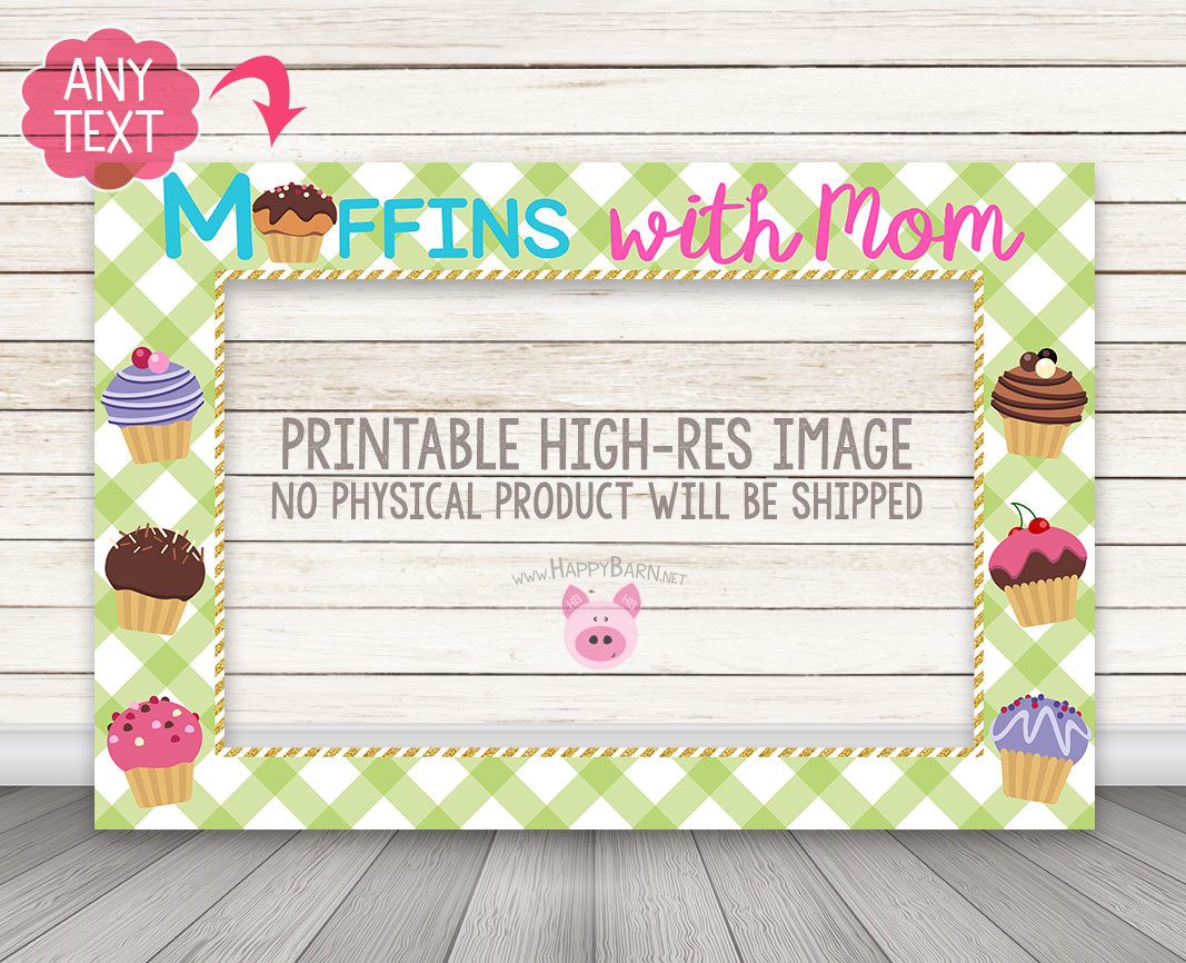 PRINTABLE Muffins with Mom Photo Booth Frame – Happy Barn