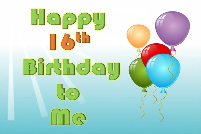 Happy 16th Birthday Wishes for Myself