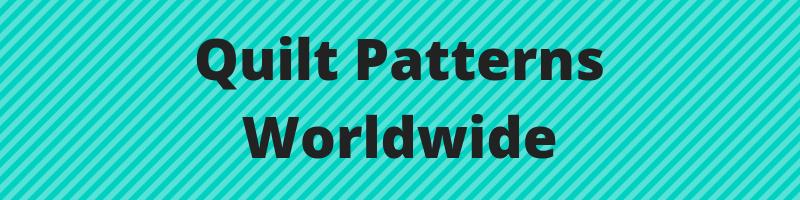 quilt patterns worldwide