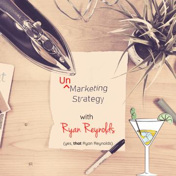 unmarketing with ryan reynolds