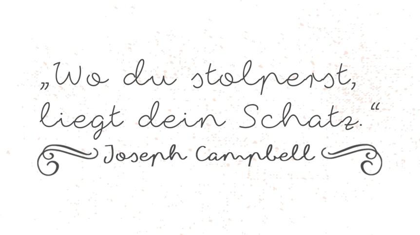 Joseph Campbell, Scheitern, Schatz, Chance, Wachstum