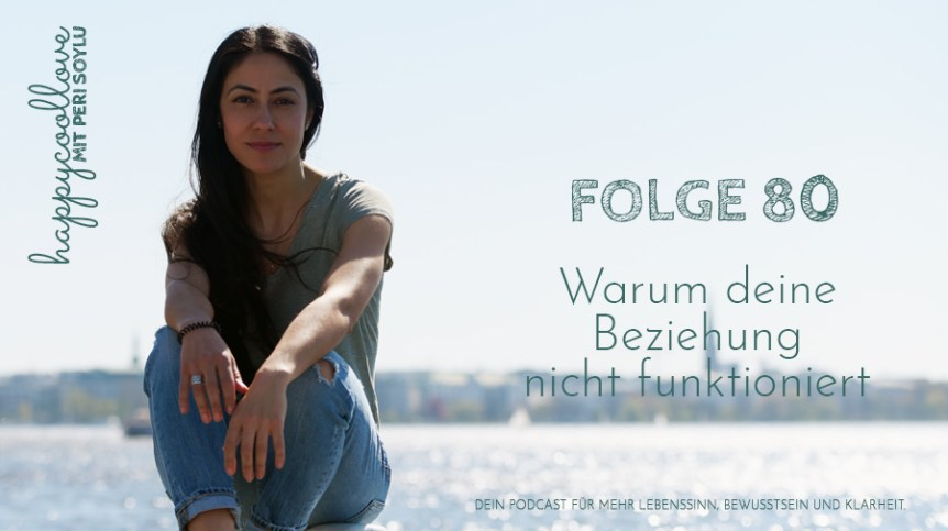 Beziehung, Podcast, happycoollove Podcast, Peri Soylu, Life Coaching, Glück
