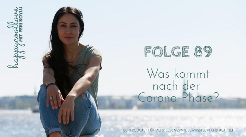 Corona-Phase, happycoollove Podcast, Peri Soylu, Life Coaching
