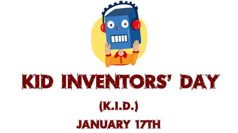 Kid Inventors Day – January 17, 2021