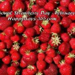 National Strawberry Day 2018 - February 27