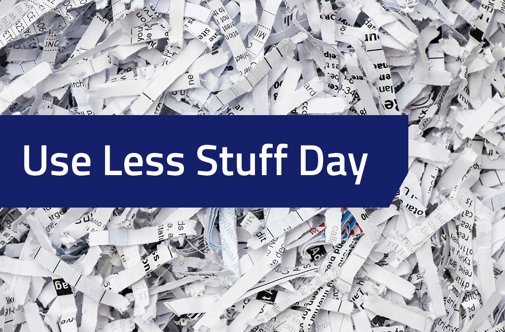 Use Less Stuff Day