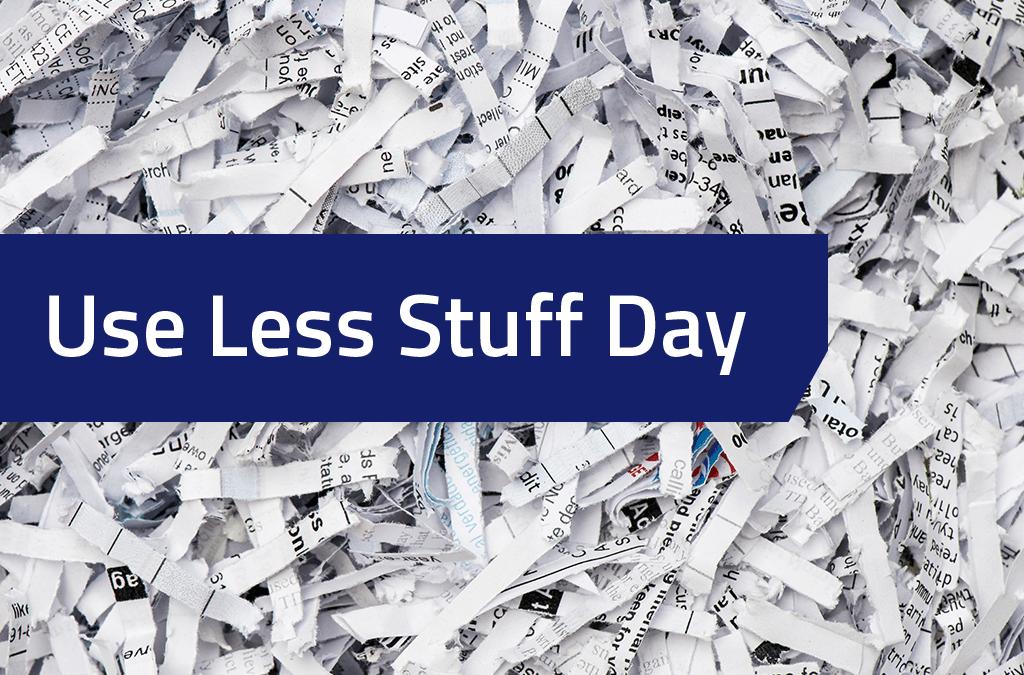 Use Less Stuff Day – November 19, 2020
