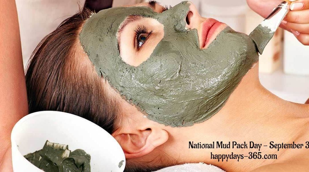 National Mud Pack Day – September 30, 2019