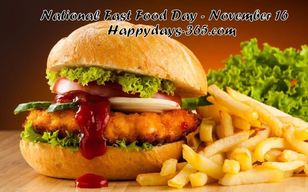 National Fast Food Day – November 16, 2019
